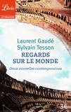 Laurent Gaudé et Sylvain Tesson - Regards sur le monde - Deux nouvelles contemporaines.