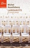 Michel Houellebecq - Lanzarote et autres textes.