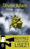 Olivier Adam - Peine perdue.