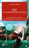 Corinne Morel - ABC de l'interprétation des rêves - Le dictionnaire de vos rêves et une méthode pour mieux vous connaître.