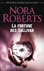 Nora Roberts - La fortune des Sullivan.