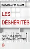 François-Xavier Bellamy - Les déshérités ou l'urgence de transmettre.