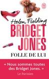 Helen Fielding - Bridget Jones - Folle de lui.