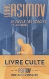 Isaac Asimov - Le cycle des robots Tome 1 : Les robots.
