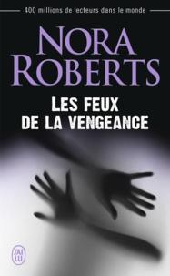 Nora Roberts - Les feux de la vengeance.