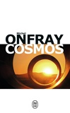 Michel Onfray - Cosmos - Une ontologie matérialiste.