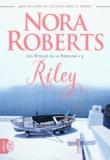 Nora Roberts - Les Etoiles de la Fortune Tome 3 : Riley.