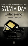 Sylvia Day - Crossfire Tome 3 : Enlace-moi.