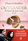Diana Gabaldon - Outlander Tome 8 : A l'encre de mon coeur - Partie 2.