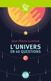 Jean-Pierre Luminet - L'Univers en 40 questions.