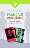 Pierre-Alain Caltot - Français : mémo collège - Formes, genres et registres littéraires.