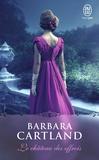 Barbara Cartland - Le château des effrois.