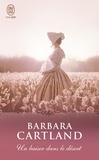Barbara Cartland - Un baiser dans le désert.