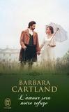 Barbara Cartland - L'amour sera notre refuge.