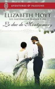 Elizabeth Hoyt - Les fantômes de Maiden Lane Tome 10 : Le duc de Montgomery.