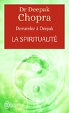 Deepak Chopra - La spiritualité - Demandez à Deepak.