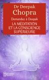 Deepak Chopra - La méditation et la conscience supérieure - Demandez à Deepak.