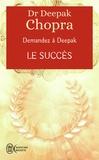 Deepak Chopra - Le succès - Demandez à Deepak.