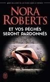 Nora Roberts - Et vos péchés seront pardonnés.