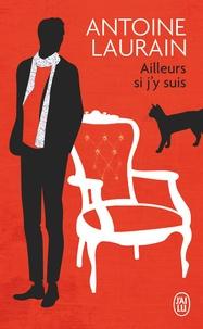 Antoine Laurain - Ailleurs si j'y suis.