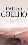 Paulo Coelho - Le pèlerin de Compostelle.