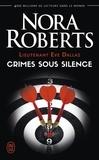 Nora Roberts - Lieutenant Eve Dallas Tome 43 : Crimes sous silence.