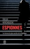 Dalila Kerchouche - Espionnes - Doubles vies sous haute tension : une enquête exclusive au coeur des services secrets français.