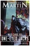 George R. R. Martin - Wild Cards Tome 8 : One-Eyed Jacks.