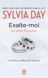 Sylvia Day - Crossfire Tome 5 : Exalte-moi.