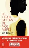 Brit Bennett - Le coeur battant de nos mères.