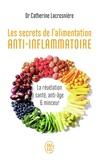 Catherine Serfaty-Lacrosnière - Les secrets de l'alimentation anti-inflammatoire.