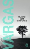 Fred Vargas - Quand sort la recluse.