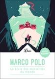Marco Polo - Le livre des merveilles du monde.