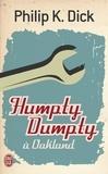 Philip K. Dick - Humpty Dumpty à Oakland.