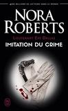 Nora Roberts - Lieutenant Eve Dallas Tome 17 : Imitation du crime.