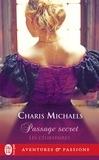 Charis Michaels - Les célibataires Tome 1 : Passage secret.