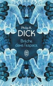 Philip K. Dick - Brèche dans l'espace.