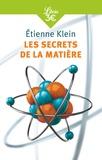 Etienne Klein - Les secrets de la matière.