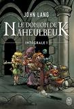 John Lang - Le Donjon de Naheulbeuk Intégrale Tome 1 : A l'aventure, compagnons ; La couette de l'oubli ; L'Orbe de Xaraz.