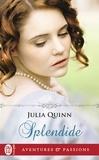 Julia Quinn - Splendide.