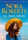 Nora Roberts - Les trois soeurs Intégrale : .