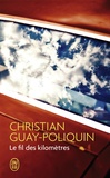 Christian Guay-Poliquin - Le fil des kilomètres.