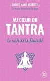 André Van Lysebeth - Au coeur du Tantra - Le culte de la féminité.