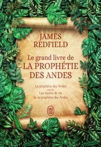 James Redfield - Le grand livre de la prophétie des Andes - La prophétie des Andes suivi de Les leçons de vie de la prophétie des Andes.