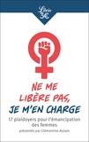 Clémentine Autain - Ne me libère pas, je m'en charge - 17 plaidoyers pour l'émancipation des femmes.