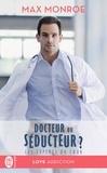 Max Monroe - Les experts du coeur Tome 1 : Docteur ou séducteur ?.
