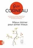 Guy Corneau - Mieux s'aimer pour aimer mieux - Pour un amour vrai et une relation de couple harmonieuse.