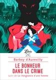 Jules Barbey d'Aurevilly - Le bonheur dans le crime - Suivi de La vengeance d'une femme.