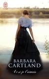 Barbara Cartland - Et si je l'aimais....
