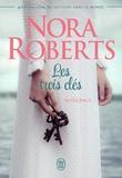 Nora Roberts - Les trois clés Intégrale : .